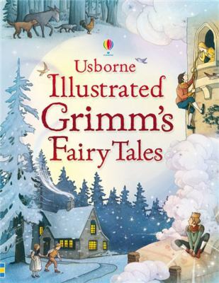 Usborne Illustrated Grimm's Fairy Tales (Clothb... 0746098545 Book Cover