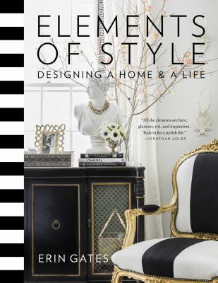 Elements of Style : Designing a Home and a Life