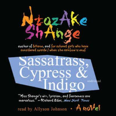 Sassafrass, Cypress & Indigo: A Novel (Library Edition) - Ntozake Shange