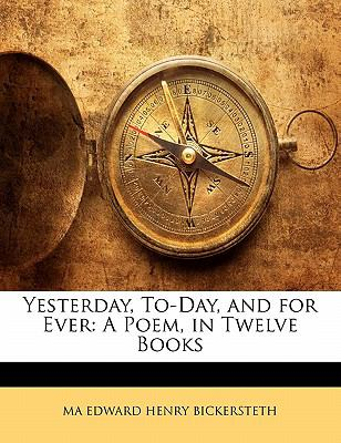 Paperback Yesterday, to-Day, and for Ever : A Poem, in Twelve Books Book