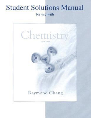 student solutions manual to accompany book by chang rh thriftbooks com solution manual raymond chang 10th edition Raymond Chang MD