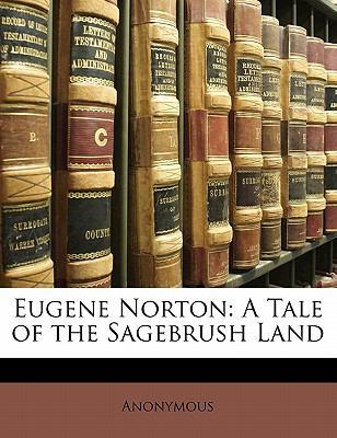 Paperback Eugene Norton : A Tale of the Sagebrush Land Book