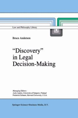 `Discovery' in Legal Decision-Making - Bruce Anderson