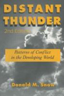 Distant Thunder : Patterns of Conflict in the Developing World - Donald M. Snow