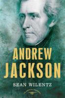 Andrew Jackson - Book #7 of the American Presidents