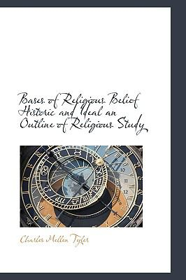 Paperback Bases of Religious Belief Historic and Ideal an Outline of Religious Study Book