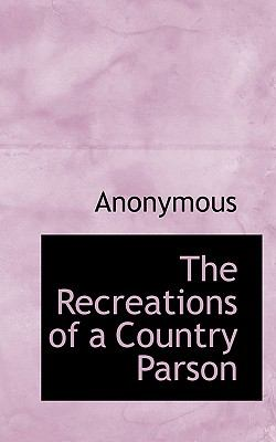 Paperback The Recreations of a Country Parson Book