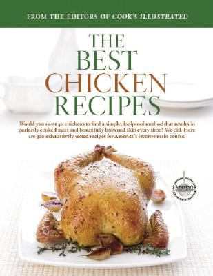 The Best Chicken Recipes (The Best Recipe Series) - Book  of the Best Recipe