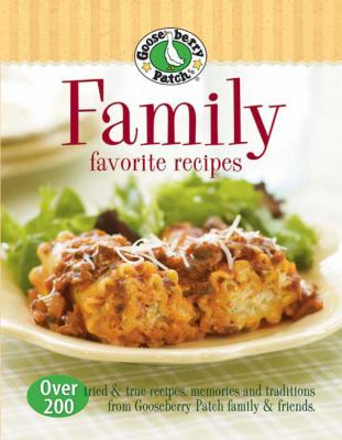 Paperback Family Favorite Recipes : Over 200 Tried and True Recipes, Memories and Traditions from Gooseberry Patch Family and Friends Book