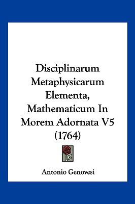 Hardcover Disciplinarum Metaphysicarum Elementa, Mathematicum in Morem Adornata V5 Book