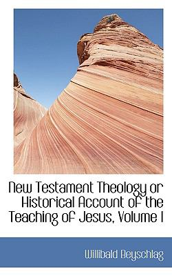 Paperback New Testament Theology or Historical Account of the Teaching of Jesus Book