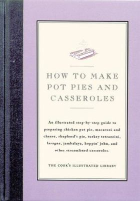 How to Make Pot Pies and Casseroles - Book  of the Illustrated Step-By-Step Guides