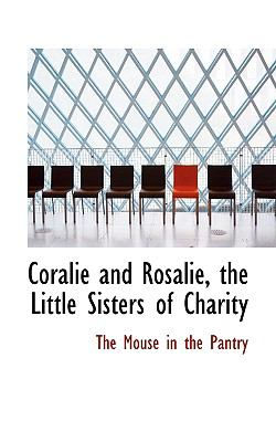 Paperback Coralie and Rosalie, the Little Sisters of Charity Book