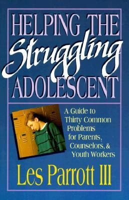 Paperback Helping the Struggling Adolescent : A Guide for Parents, Counselors and Youth Workers Book
