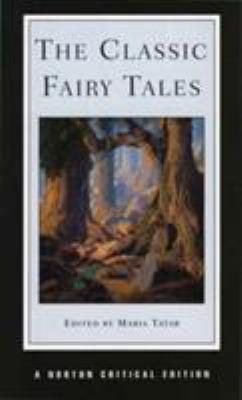 The Classic Fairy Tales (Norton Critical Editions) 0393972771 Book Cover