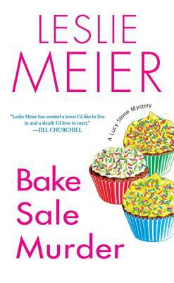 Bake Sale Murder (Lucy Stone Mystery, Book 13) - Book #13 of the Lucy Stone