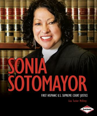 Sonia Sotomayor: First Hispanic U.S. Supreme Court Justice - Book  of the Gateway Biographies