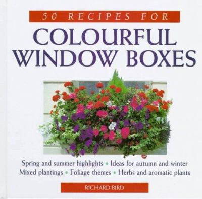 50 Recipes for Colorful Window Boxes 0706374924 Book Cover