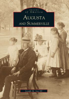 Augusta and Summerville - Book  of the Images of America: Georgia