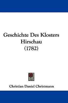 Hardcover Geschichte des Klosters Hirschau Book