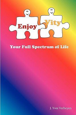 Enjoyvity, Your Full Spectrum of Life - Yves Verheyen