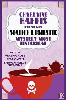 Charlaine Harris Presents Malice Domestic 12: Mystery Most Historical - Book #12 of the Malice Domestic