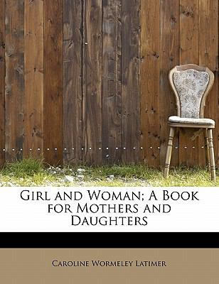 Paperback Girl and Woman; a Book for Mothers and Daughters Book