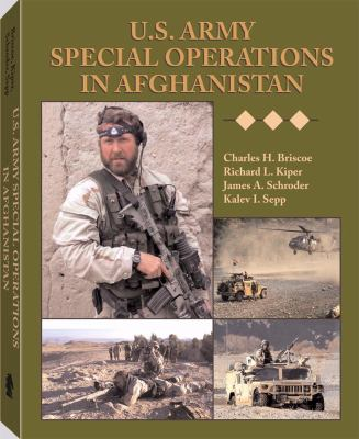 U.S. Army Special Operations in Afghanistan - Charles H. Briscoe; Richard L. Kiper