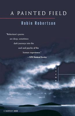 A Painted Field : Poems - Robin Robertson