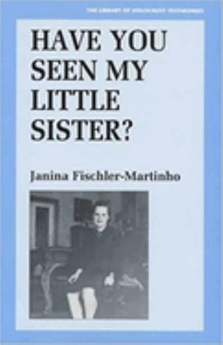 Have You Seen My Little Sister? - Janina Fischler-Martinno