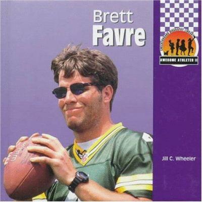 Brett Favre (Awesome Athletes) - Joseph, Paul; Wheeler, Jill C