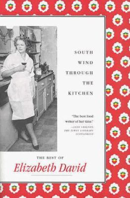South Wind Through the Kitchen - Elizabeth David