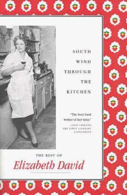 South Wind Through the Kitchen - Elizabeth David