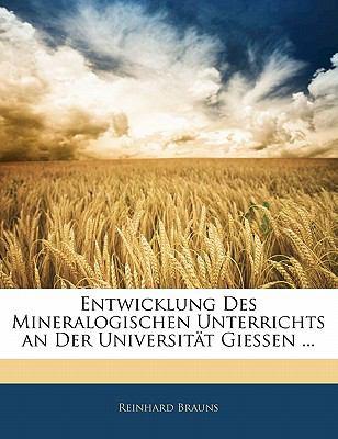 Paperback Entwicklung Des Mineralogischen Unterrichts an Der Universit?t Giessen  (German Edition) Book
