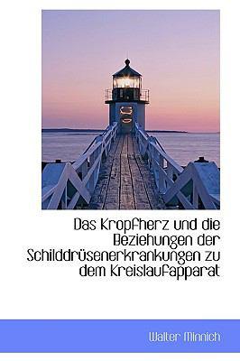 Paperback Das Kropfherz und Die Beziehungen der Schilddrnsenerkrankungen Zu Dem Kreislaufapparat Book