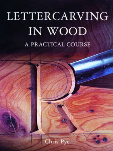 Lettercarving in wood a practical book by chris pye