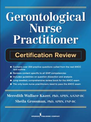Gerontological Nurse Practitioner... book by Sheila Grossman