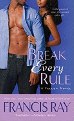 Break Every Rule - Francis Ray