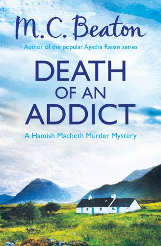Death of an Addict (Hamish Macbeth) [Paperback]... 1472105346 Book Cover
