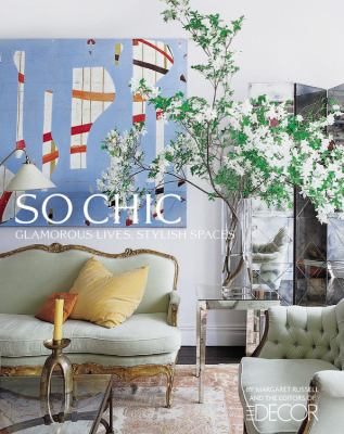 Hardcover So Chic : Glamorous Lives, Stylish Spaces Book