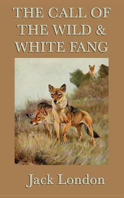 The Call of the Wild & White Fang 1515429008 Book Cover