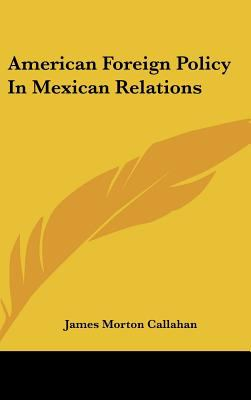 Hardcover American Foreign Policy in Mexican Relations Book