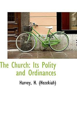 Paperback The Church : Its Polity and Ordinances Book