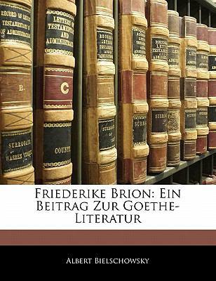 Paperback Friederike Brion : Ein Beitrag Zur Goethe-Literatur Book
