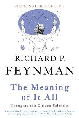 Paperback The Meaning of It All : Thoughts of A Citizen-Scientist Book