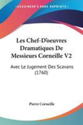 Paperback Les Chef-D'Oeuvres Dramatiques de Messieurs Corneille V2 : Avec le Jugement des Scavans (1760) Book