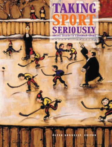 Taking Sport Seriously : Social Issues in Canadian Sport - Peter S. Donnelly