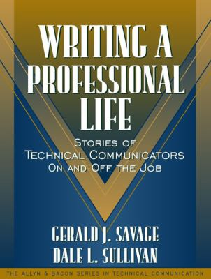 Paperback Writing a Professional Life : Stories of Technical Communicators on and off the Job Book