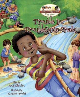 Trouble in Troublesome Creek - Nancy Allen