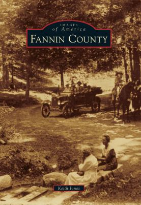 Fannin County - Book  of the Images of America: Georgia